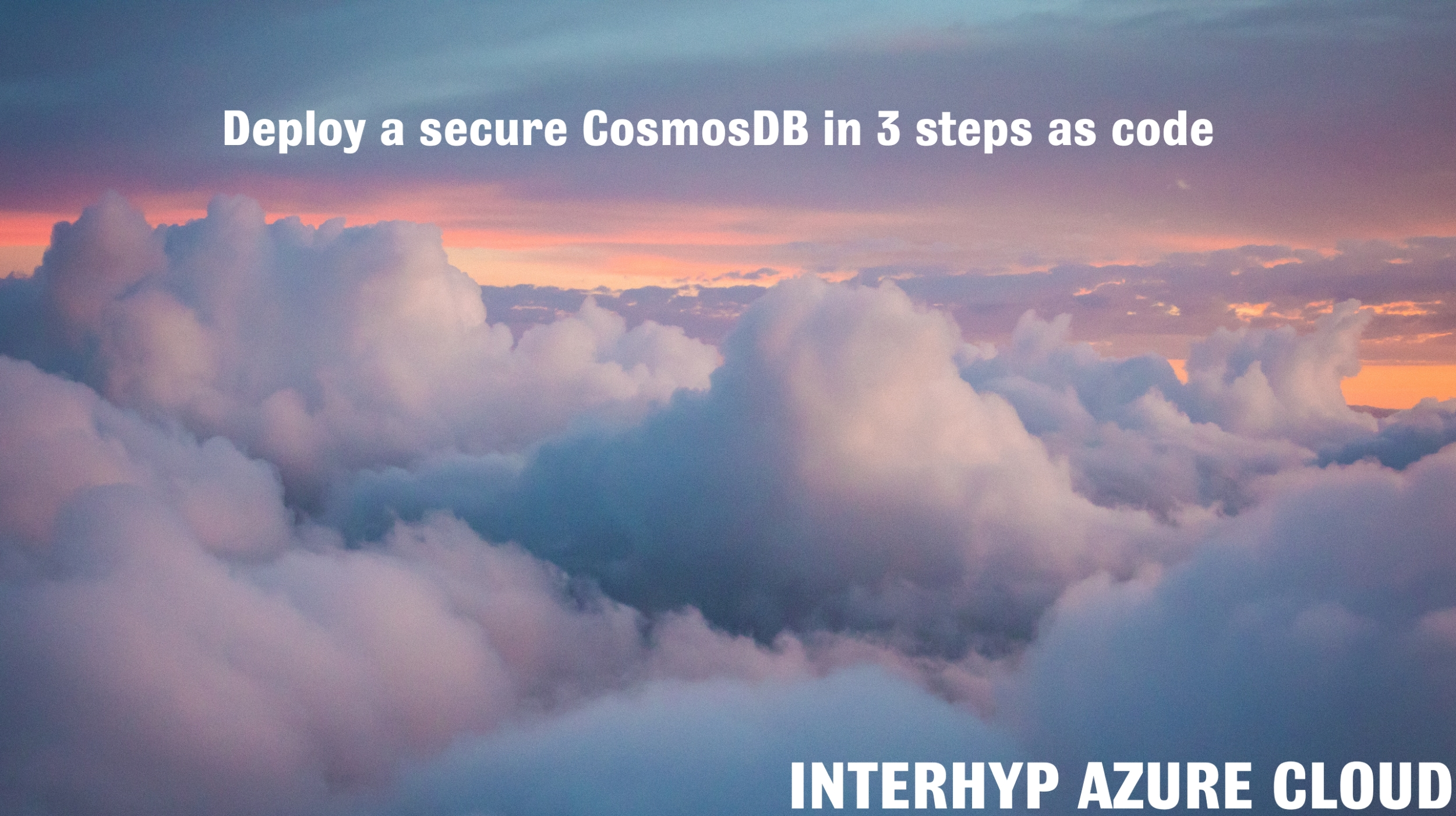 Three Simple Steps to Securely Scaffold and Deploy a CosmosDB Into Azure With Terraform